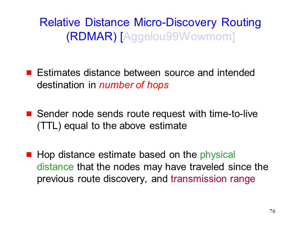 Relative Distance Micro-Discovery Routing (RDMAR) [Aggelou99Wowmom]